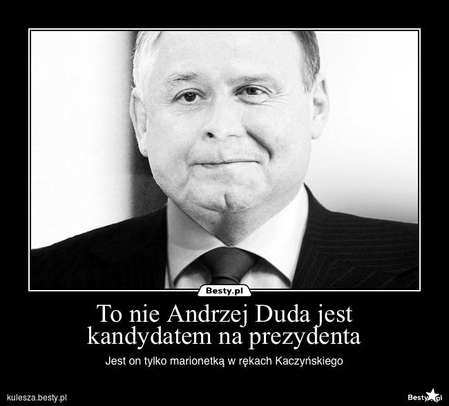 BESTY.pl - To nie Andrzej Duda jest kandydatem na prezydenta