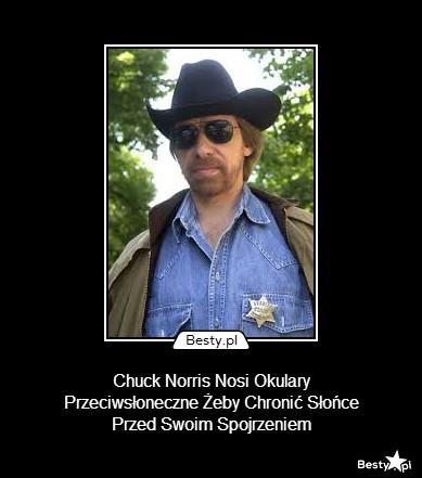 BESTY.pl Chuck Norris Nosi Okulary Przeciwsłoneczne Żeby