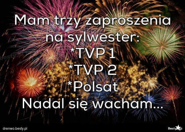 Bestypl Mam Trzy Zaproszenia Na Sylwester Tvp 1 Tvp 2 Polsat