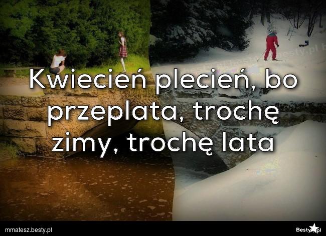 BESTY.pl - Kwiecień plecień, bo przeplata, trochę zimy, trochę lata