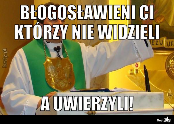 BESTY.pl - BŁOGOSŁAWIENI CI KTÓRZY NIE WIDZIELI