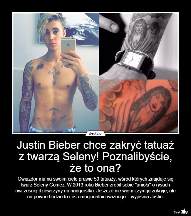 Bestypl Justin Bieber Chce Zakryć Tatuaż Z Twarzą Seleny