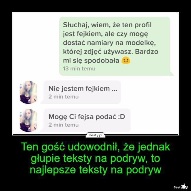 BESTY.pl - Ten gość udowodnił, że jednak głupie teksty na