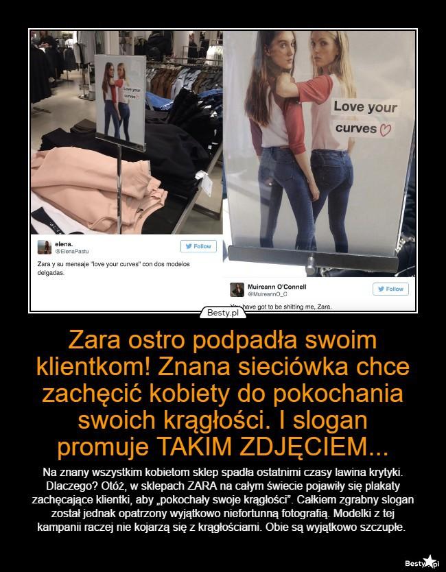 5991a3dea7580 BESTY.pl - Zara ostro podpadła swoim klientkom! Znana sieciówka chce  zachęcić kobiety do pokochania swoich k.