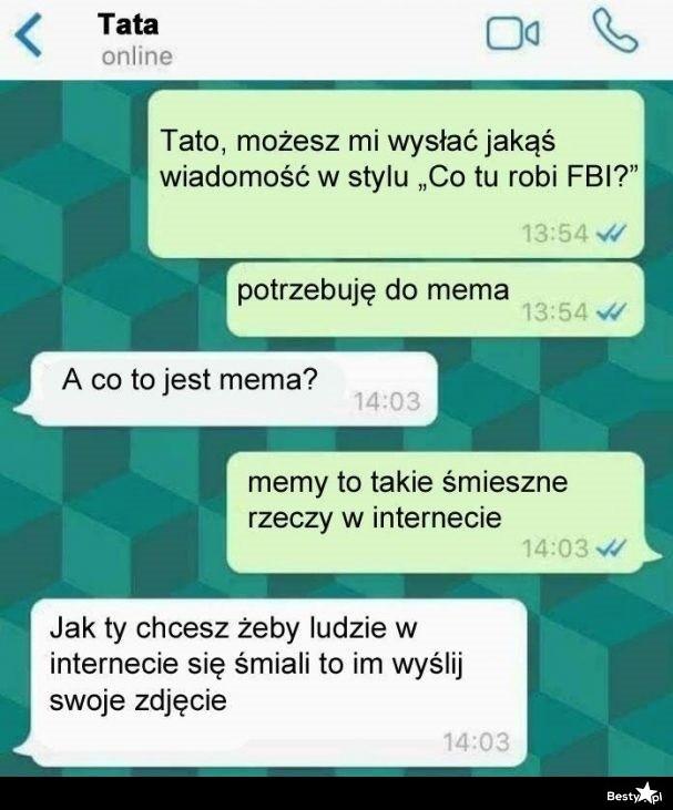 Tata - mistrz ciętej riposty :D